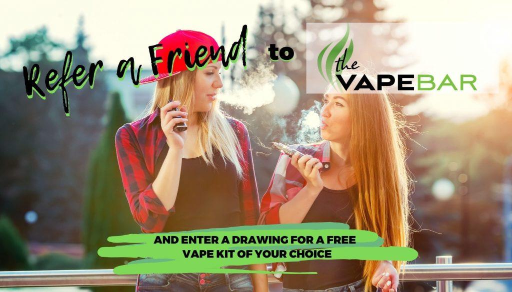 The Vape Bar, Refer a Friend, Vape Shop